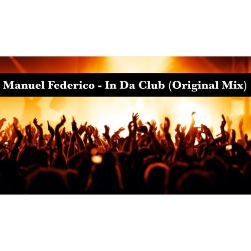 Manuel Federico - In Da Club (Original Mix)