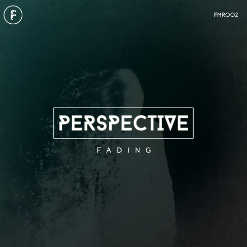 FMR002 - Perspective - Fading EP [20th Jan]