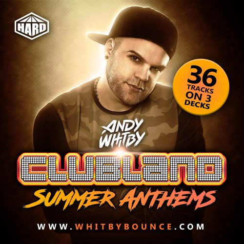 CLUBLAND SUMMER ANTHEMS mixed by ANDY WHITBY (www.andywhitby.com)