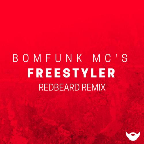 Bomfunk Mc's - Freestyler (RedBeard Remix) [Free DL]