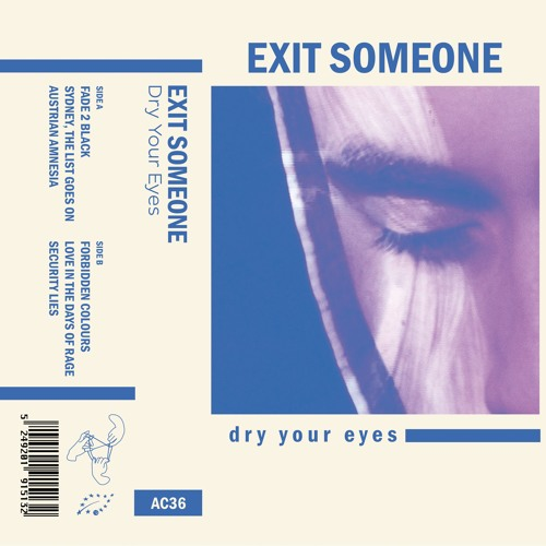 AC36 - EXIT SOMEONE - Dry Your Eyes (EP // Out NOW)