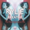 KYLIE | Breathe | The New Age Dance Mix