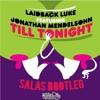 Laidback Luke feat. Jonathan Mendelsohn -Till Tonight (SALAS Bootleg)