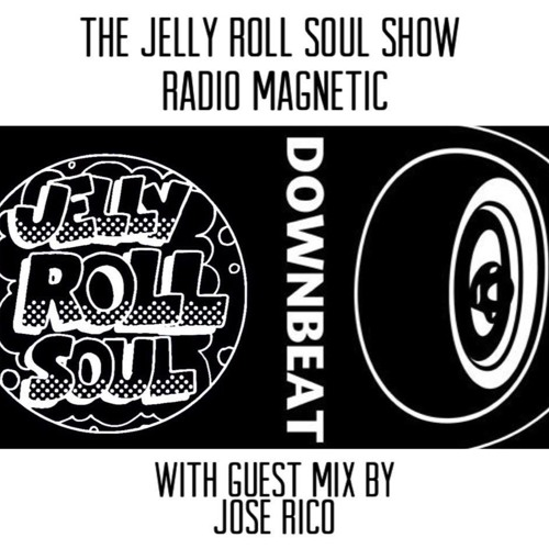 Jose Rico Guest Mix (from Jelly Roll Soul Show 7/1/17)