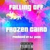 Frozen Cairo - Falling Off(Prod. @djpattbeats)