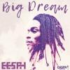 Eesah - Big Dream [Caspa Productions 2017]