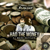 Spata Envy - Had The Money (feat. Mark Battles)