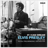 Elvis Presley - If I Can Dream with the Royal Philharmonic Orchestra