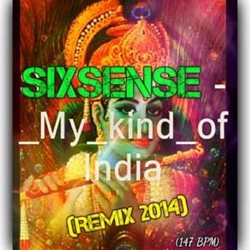 SIXSENSE - My kind of India (REMIX 2014 - DEMO)