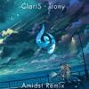 ClariS - Irony (Amidst Remix)