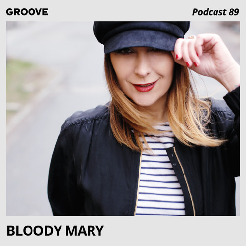 Groove Podcast 89 - Bloody Mary