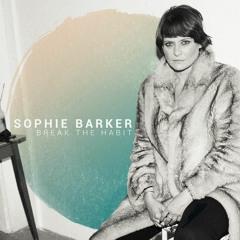 Sophie Barker - Break The Habit (preview)