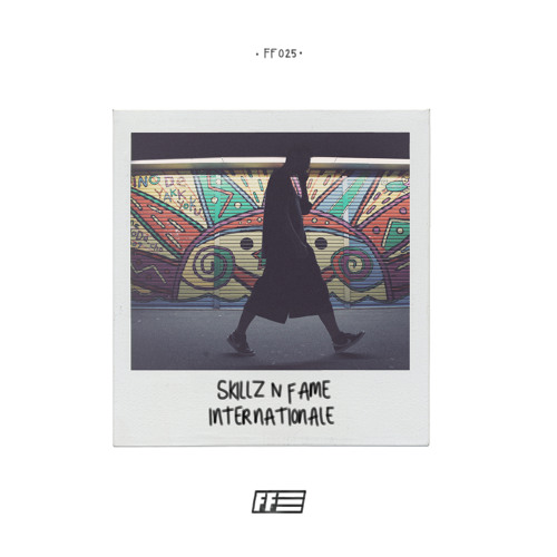 Skillz N Fame - Internationale