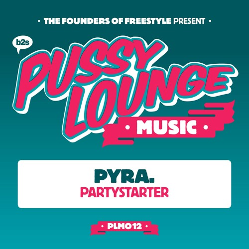 PYRA. - Partystarter [PUSSY012]