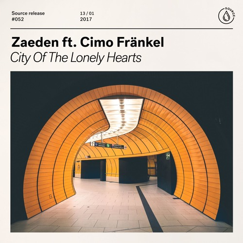 ZAEDEN ft. Cimo Fränkel - City Of The Lonely Hearts [Out Now]