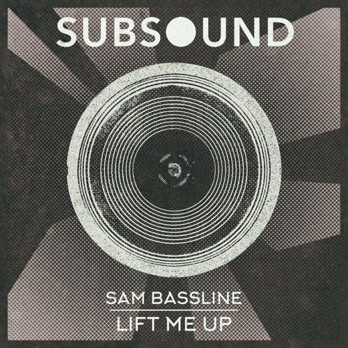 Sam Bassline - Lift Me Up (Original Mix)