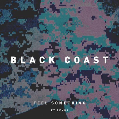 Feel Something (feat. Remmi)