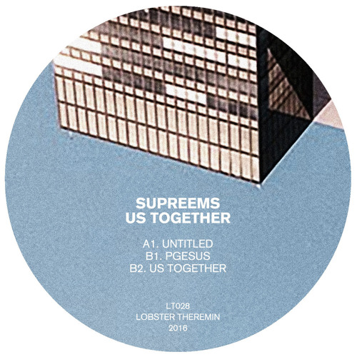 PREMIERE : Supreems - Us Together [Lobster Theremin]