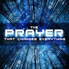 The Prayer that Changes Everything - Week 1