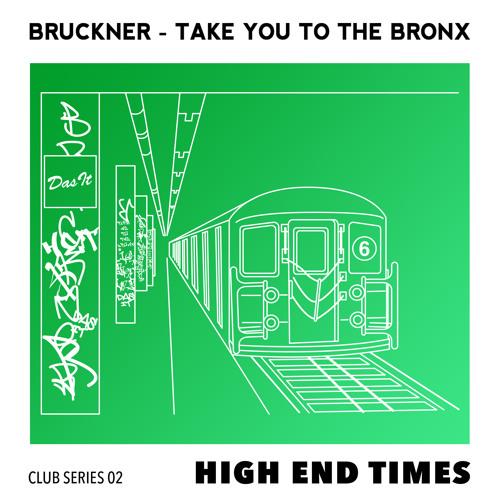 Bruckner - Take You To The Bronx