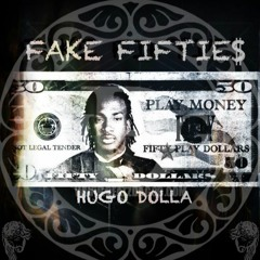 Hugo Dolla - Fake Fiftie$