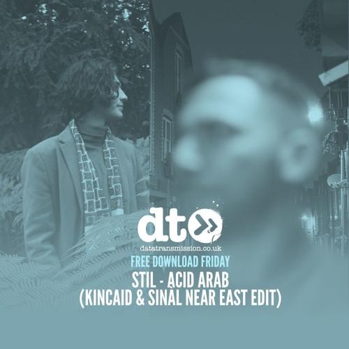 Free Download: Stil - Acid Arab (Kincaid & Sinàl Near East Edit)