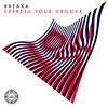 Breaka - Express Your Groove