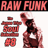 #8 Raw Funk x The James Trice Soul Selection x Whitechapel AM