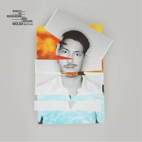 Body Language (Wolsh Bootleg)FREE DOWNLOAD by Wolsh | Free