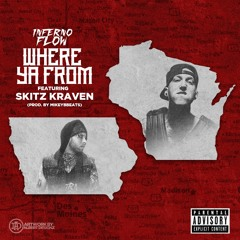 Where Ya From Feat. sKitz Kraven (Prod. By MikeyBbeats)