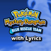 Pokemon Mystery Dungeon: Blue and Red Rescue Team with Lyrics - Sky Tower (feat. TGH)[2016 Remaster]