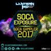 Soca Exposure 2017 - Dj Lantern MD (2017 Soca Sampler)