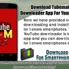 Download TubeMate YouTube Downloader App For Your Lenovo Divice