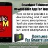 Download TubeMate YouTube Downloader App For Your Lenovo Divice