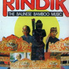 GAMELAN RINDIK - THE BALINESE BAMBOO MUSIC