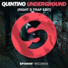 Quintino - Underground (Right D Trap Edit)