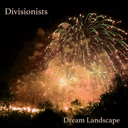 Divisionists - Dream Landscape