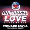 Edward Maya Feat Andrea & Costi - Universal Love (Petie Remix)