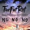 The Fat Rat - No No No