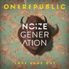OneRepublic - Love Runs Out (Noize Generation Remix)