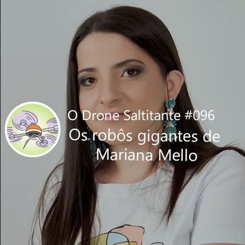 Ep. #96 - Os robôs gigantes de Mariana Mello