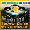 Download The Aston Shuffle - Make A Wrong Thing Right Ft. Micah Powell {Dom Dolla Dolla Remix} [FB Remix] Mp3