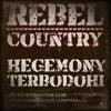 Rebel Country - Hegemony Terbodohi
