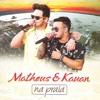 Matheus E Kauan - Batom Na Camisa (Tô Na Pior)
