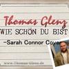 Thomas Glenz - Sarah Connor - Wie schön du bist Cover