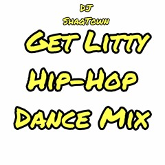 """Hip-Hop Dance Mix """"Get Litty"""" By DJ ShaqTown Ft: Milly Rock, Get Lite, All In and More!!!"""