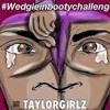 Wedgie In My Booty Challenge ( DeeJayCarmeloRmx) #EUG