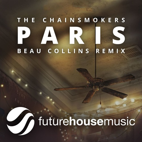 The Chainsmokers - Paris (Beau Collins Remix)