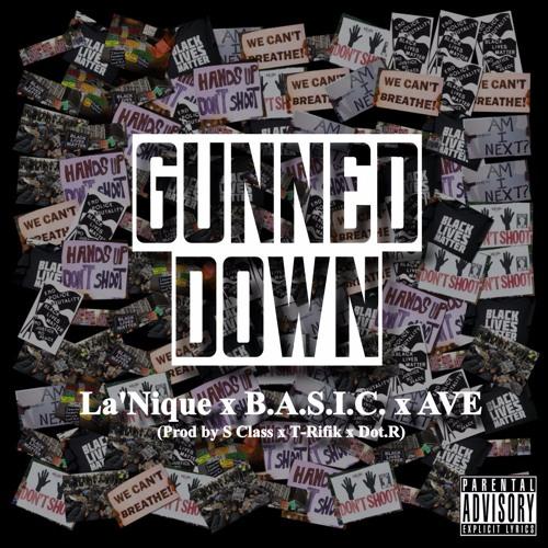 Gunned Down - La'Nique x B.A.S.I.C. x Ave