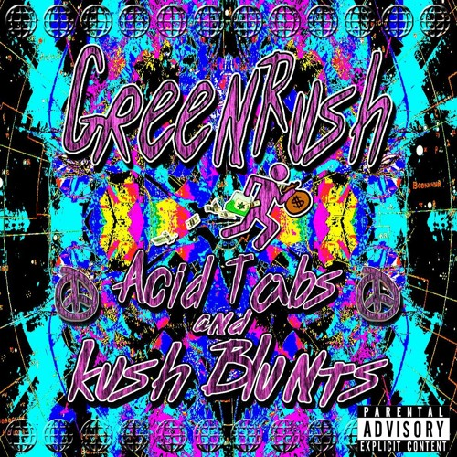 Acid Tabs and Kush Blunts [Mixtape] by Green Rush Records